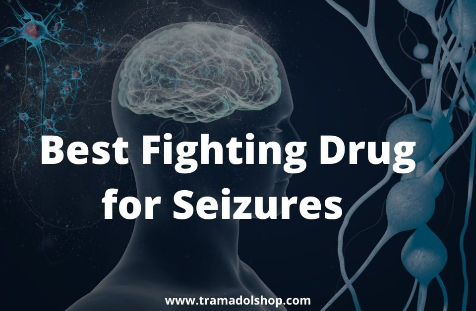 Best Fighting Drug for Seizures