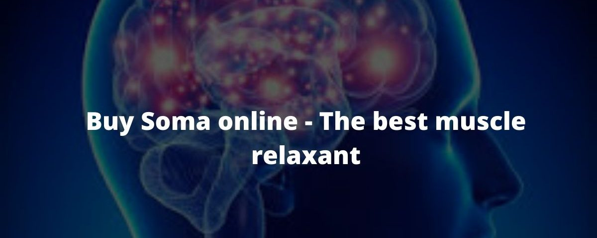 Buy Soma online - The best muscle relaxant