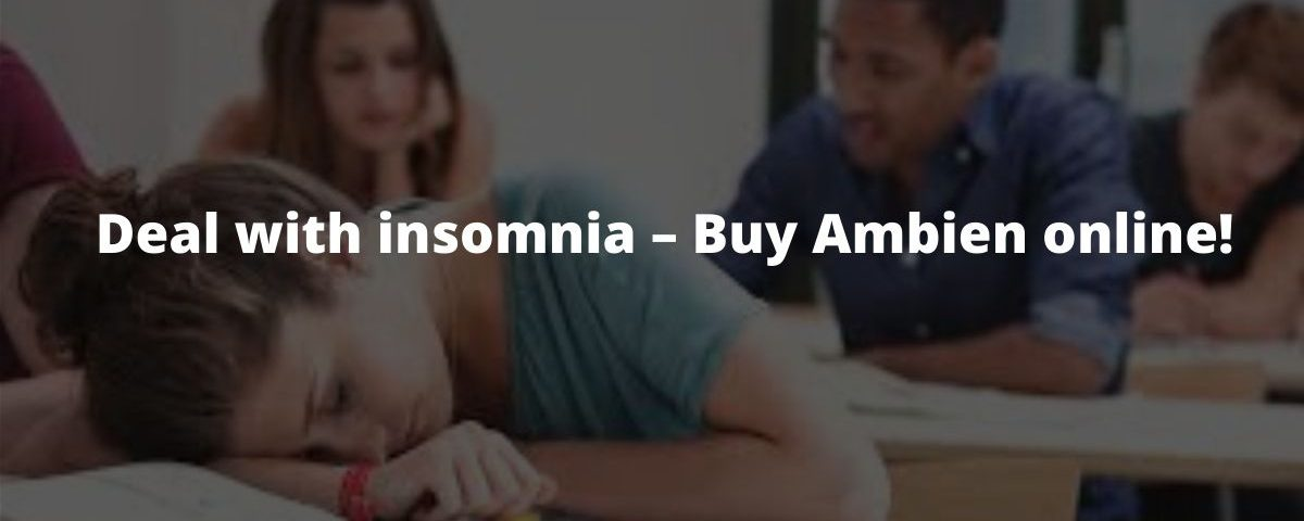 Deal with insomnia – Buy Ambien online!