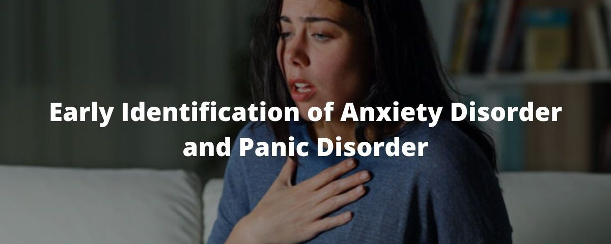 Early Identification of Anxiety Disorder and Panic Disorder