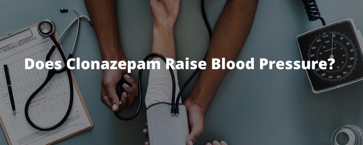 Does Clonazepam Raise Blood Pressure_