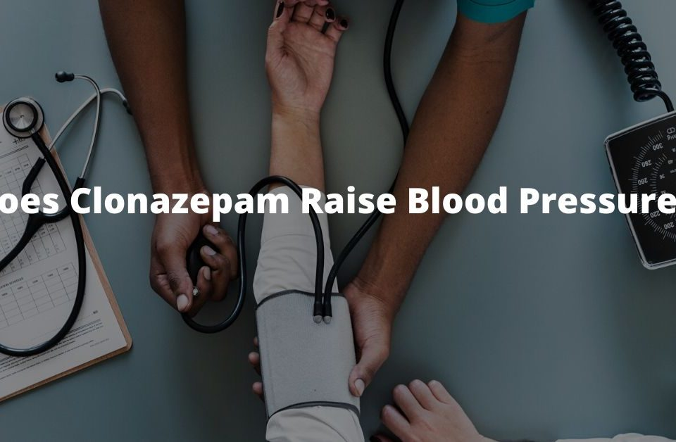 Does Clonazepam Raise Blood Pressure_